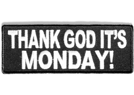 Thank God it's Monday Patch | Patches for Motorcycle Rider Jackets | Scoop.it