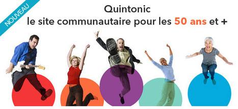quintonic.fr, le site communautaire pour les 50ans et plus: échange, partage d'experience, activités régionales | Seniors | Scoop.it