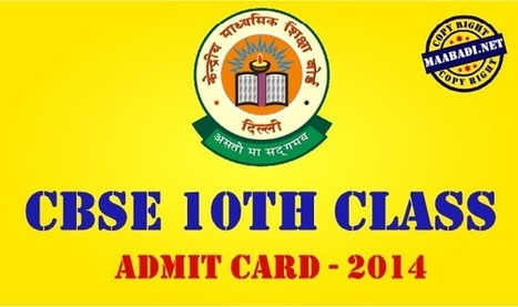 CBSE 10th Admit Card 2014 Download at cbse.nic.in | maabadi.net | Scoop.it