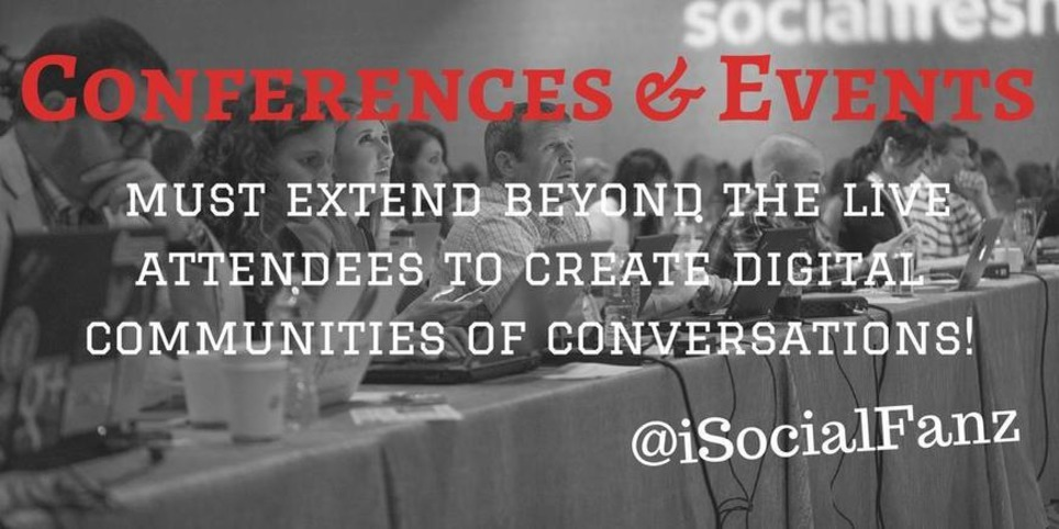Conferences & Events must extend beyond the Live Attendees to create Digital Communities of Conversations! | LinkedIn | Digital Leadership & C- Suite | Scoop.it