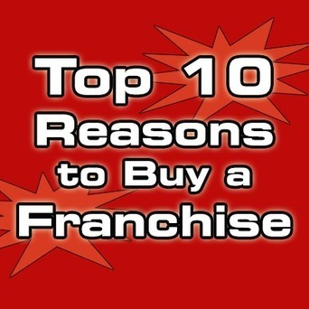 Top 10 Reasons to Buy a Franchise - www.franchisemate.com | Sacramento SEO | Scoop.it