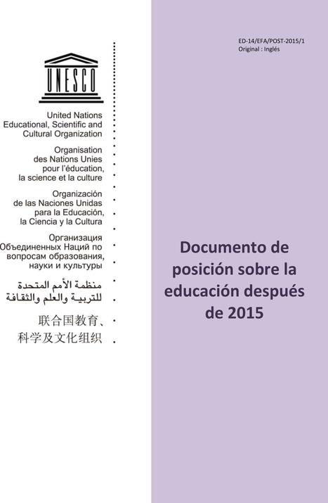 PUBLICACIÓN UNESCO: DOCUMENTO DE POSICIÓN SOBRE LA EDUCACIÓN DESPUÉS DE 2015 | Aprender-Enseñar con TIC | Scoop.it
