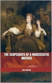 Scapegoats of a Narcissistic Mother: 2. Adult Child Abuse of the Scapegoats | Narcissistic Mothers | Scoop.it