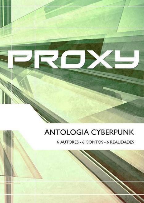 Seis autores em nova antologia Cyberpunk portuguesa   Ficção científica literária   Scoop.it