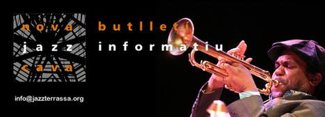 Darrers concerts de la temporada abans de l'arrencada del 35 Festival! | JazzTerrassa | Noticies-Camps de Cotó | Scoop.it