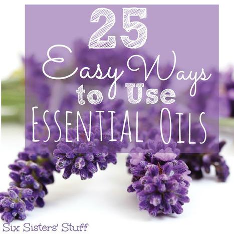 25 Easy Ways to Use Essential Oils - Six Sisters' Stuff   Healing Board   Scoop.it