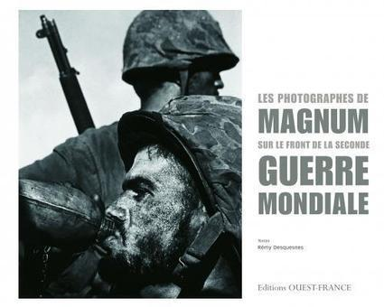 « Les photographes de Magnum sur le front de la Seconde Guerre Mondiale » | Actuphoto | Images fixes et animées - Clemi Montpellier | Scoop.it