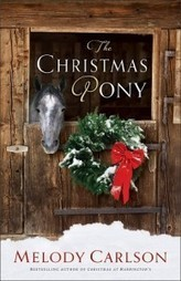 Melody Carlson's The Christmas Pony: New Holiday Classic | via Doorkeeper blog | Horse Product News | Scoop.it