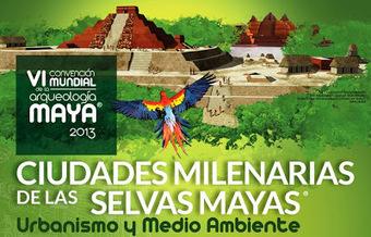 VI Convención Mundial de Arqueología Maya | Organización y Montaje de Eventos | Scoop.it