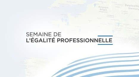 Première Semaine de l'Égalité professionnelle | Ministère des droits des femmes | Égalité homme femme | Scoop.it