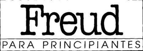 Freud para principiantes (Libro digital) | Yo Profesor | Contenidos educativos digitales | Scoop.it