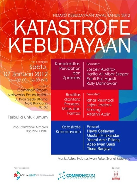 [Orasi Budaya] Pidato Kebudayaan Awal Tahun 2012: Katastrofe Kebudayaan | Sabtu, 7 Januari 2012 « Common Room Networks Foundation | Common Room | Scoop.it