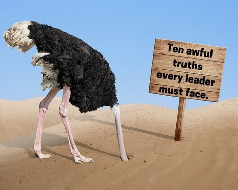 10 Awful Truths Every Leader Needs to Know   | 21st Century Leadership | Scoop.it