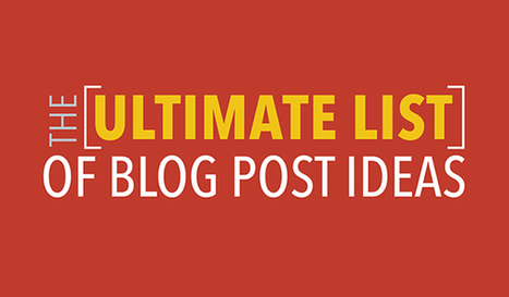 Don't Know What to Blog About? Take a Look at This Huge List of Ideas | Business and Online | Scoop.it