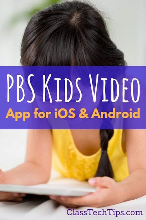 PBS KIDS Video App for iOS & Android - Class Tech Tips | Internet Tools for Language Learning | Scoop.it