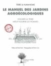 Le manuel des jardins agroécologiques aux éditions Actes Sud | Echange local - Monnaie locale | Scoop.it