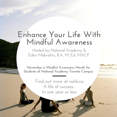 GET READY!  NOVEMBER IS MINDFUL AWARENESS MONTH FOR STUDENTS AT NATIONAL ACADEMY TORONTO CAMPUS! | Education | Scoop.it