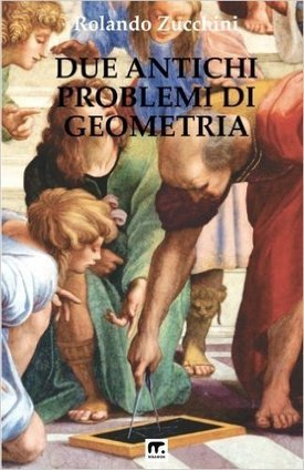 Amazon.it: Due antichi problemi di Geometria - Rolando Zucchini - Libri | Mnamon su scoop | Scoop.it