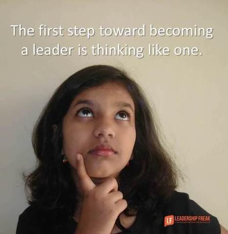 16 Ways to Think Like a Leader   Leadership Primer   Scoop.it