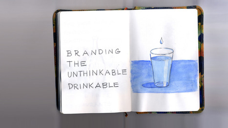 Branding The Unthinkable Drinkable | Sustainable Futures | Scoop.it