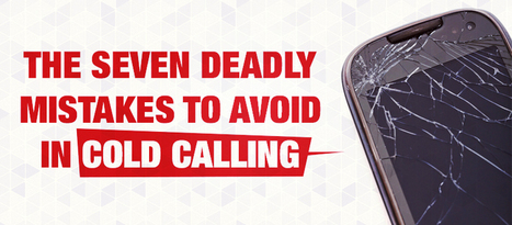 The Seven Mistakes to Avoid in Cold Calling | ITSalesLeads | IT Telemarketing | Scoop.it