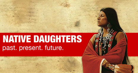 Past Present Future : Native Daughters | Native American Education | Scoop.it