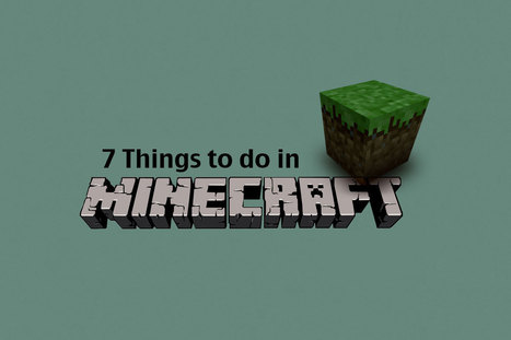 7 Things to Do in Minecraft | Minecraft | Scoop.it