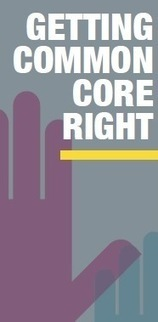 Getting Common Core Right: What We've Learned | LFA: Join The Conversation - Public School Insights | Thinking Common Core | Scoop.it