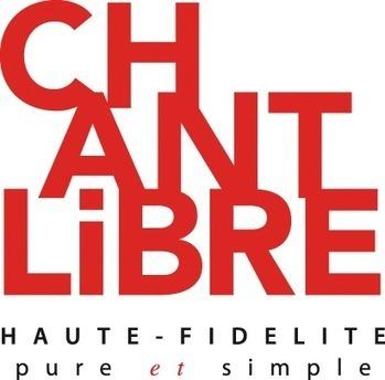 Chant Libre Haute Fidélité | Chant Libre - hifi - produits www.chantlibre.fr | Scoop.it
