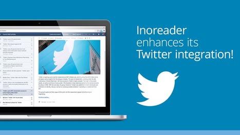 Inoreader: enhancements to Twitter feeds | RSS Circus : veille stratégique, intelligence économique, curation, publication, Web 2.0 | Scoop.it