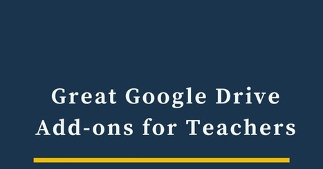 Free Technology for Teachers: Great Google Drive Add-ons & Chrome Extensions for Teachers - Best of 2015-16 School Year | Edtech PK-12 | Scoop.it
