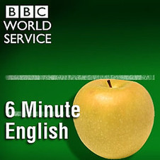 BBC - Podcasts - 6 Minute English | Learning English 4U | Scoop.it