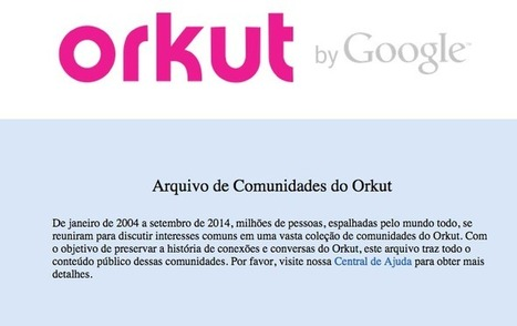 Linha do Tempo do Orkut: Relembre vida e morte da rede social do Google | TecnoInter - Brasil | Scoop.it