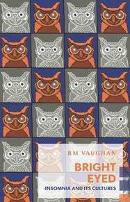 Review: RM Vaughan's Bright Eyed shows why insomnia is the banner affliction of our time   Poetry   Scoop.it