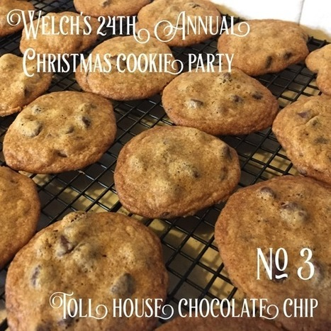 My Word with Douglas E. Welch » No. 3 Toll House Chocolate Chip Cookies | Welch's 24th Annual Christmas Cookie Party | Douglasewelch | Scoop.it