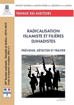 Radicalisation islamiste et  filières djihadistes : prévenir, détecter et traiter | Intelligence-Economique | Scoop.it