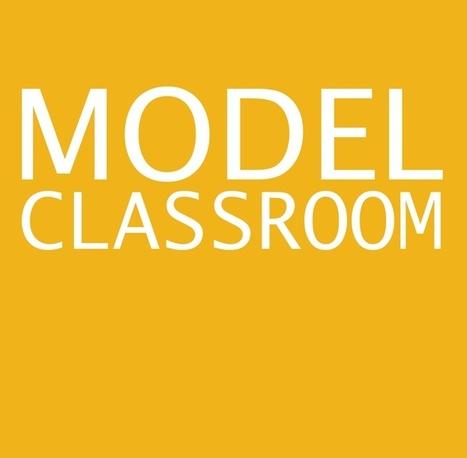 The Model Classroom | a Pearson Foundation program | Ed | Tech Dispatch | Scoop.it