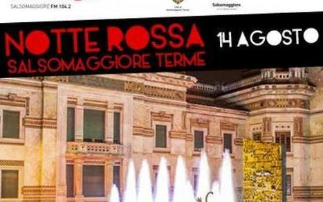 Le Notti Bellissime a Salsomaggiore - NOTTE ROSSA | Salsomaggiore Terme Turismo | Historic Thermal Cities Villes Thermales Historiques | Scoop.it
