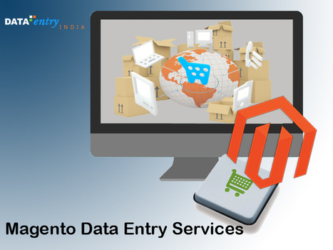 Outsource Magento Product Upload Services to a Specialized Company | Catalog Processing & Data Entry Services | Scoop.it