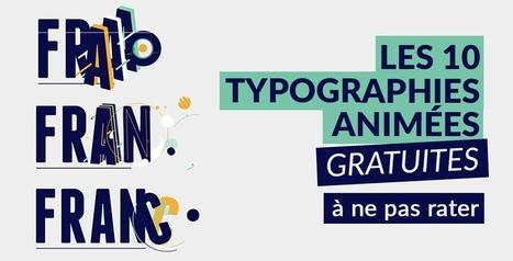 Les 10 typographies animées gratuites à ne pas rater | mon pense pas bête | Scoop.it