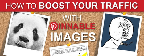 How To Boost Your Traffic With Pinnable Images | SEO.com | Blogging & Social Media | Scoop.it