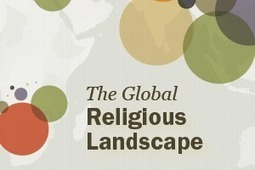 The Global Religious Landscape - Pew Forum on Religion & Public Life | Religion and Life | Scoop.it
