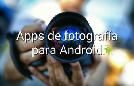 Las mejores aplicaciones de fotografía para Android | MLKtoSCL | Scoop.it