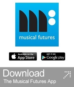 Musical Futures | A Movement to reshape music education driven by teachers for teachers | Music Education & Music Technology & Music Apps | Scoop.it