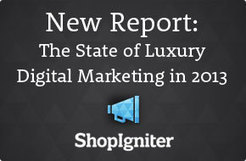 85% of Luxury Brand Marketers Will Increase Digital Marketing Spend in 2013 | Digital Luxury Marketing & E-commerce | Scoop.it