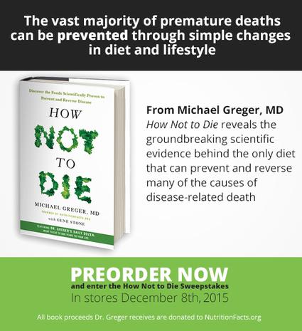 How not do die - Michael Greger | vegetali | Scoop.it