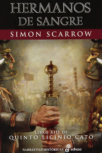 Hermanos de sangre, Simon Scarrow | LVDVS CHIRONIS 3.0 | Scoop.it