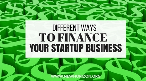 Different Ways to Finance Your StartUp Business | Be Your Own Boss - Start Your Own Business | Scoop.it
