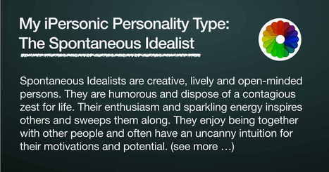 I took the iPersonic Personality Test and I am a Spontaneous Idealist. What is your type? | On line testing | Scoop.it