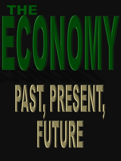 The Economy: Past, Present and Future | David Brin's Collected Articles | Scoop.it